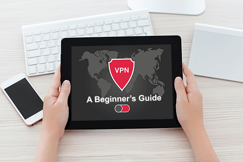 What is a VPN Beginners Guide