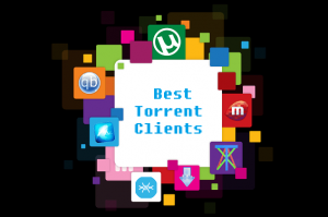 Best Torrent Clients: Download Torrent the Right Way